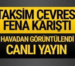 1 Mayıs son dakika haberleri Taksim'de neler oluyor?