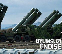 ABD Türkiye'nin alacağı S-400'lerden rahatsız