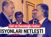 Abdullah Gül ve Davutoğlu kulisi! Pozisyonları netleşti