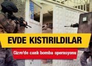 Cizre'de suikast son anda önlendi hedeftekiler ise