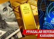 Dolar altın borsa referandum kararını verdi (Dolar kaç TL çeyrek ne kadar?)