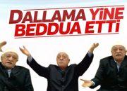 FETÖ elebaşı Gülen yine beddua etti