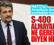 HDP'li Garo Paylan Türkiye'nin S-400 almasına tepkili