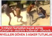 Kaçak Suriyelileri döven 3 asker tutuklandı