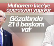 Kemal Kılıçdaroğlu'nun gözü Muharrem İnce'nin üzerinde