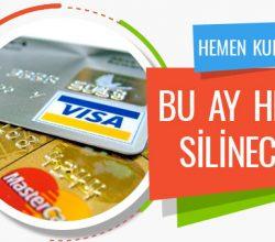Kredi kartı kullananlar dikkat ay sonu hepsi silinecek
