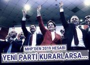 MHP'de ince hesap Akşener ve ekibi yeni parti kurarsa…
