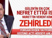 Nurettin Veren'i kim zehirletti? Gülen'in en nefret ettiği isim