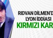 Rıdvan Dilmen'den Lyon maçı iddiası