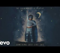 The Chainsmokers & Coldplay – Something Just Like This (Lyric)